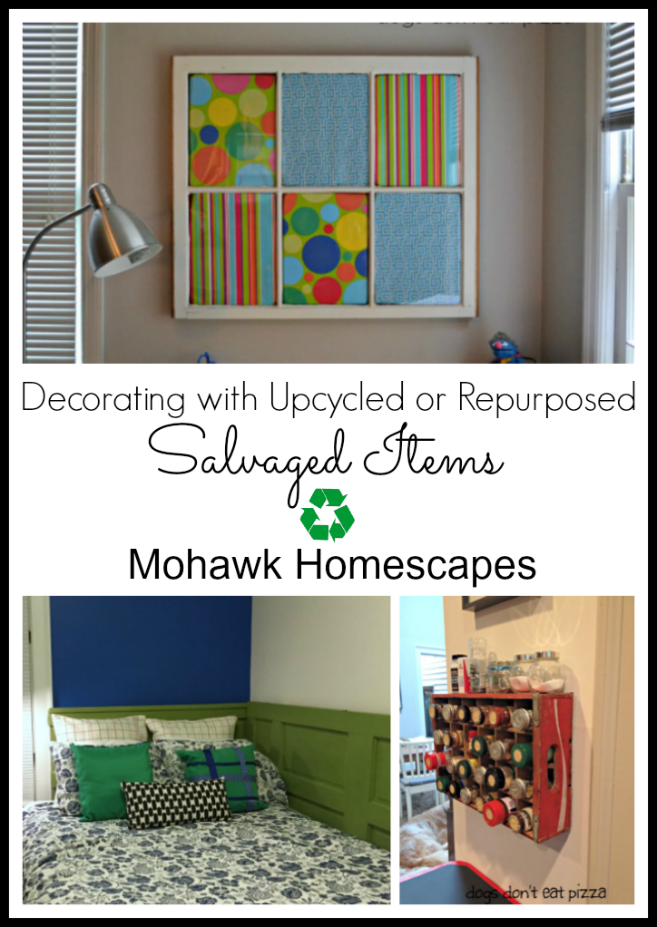 Decorating with Upcycled or Repurposed Salvaged Items | Karen Cooper | Dogs Don't Eat Pizza | Mohawk Homescapes
