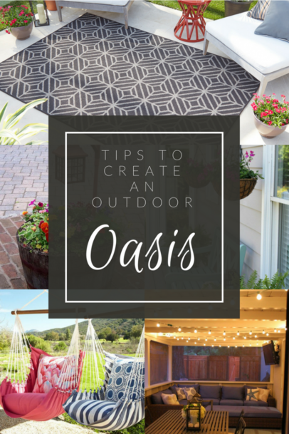 Tips to Create an Outdoor Oasis this Spring