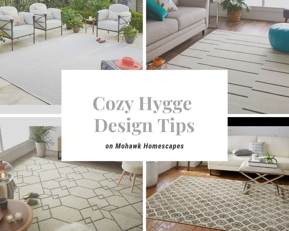 cozy hygge design tips on Mohawk Homescapes
